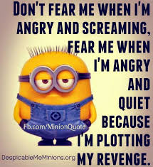 Revenge Memes - don t fear me when i m angry and screaming fear me when i m angry