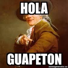 Memes Hola - meme joseph ducreux hola guapeton 147409
