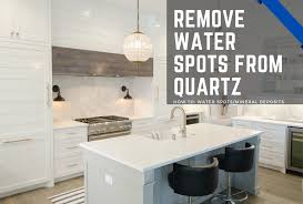 can you use to clean countertops how to safely remove prevent water spots on quartz
