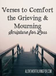 Scripture Verses On Comfort Verses For Loss Scriptures To Comfort The Grief Stricken And