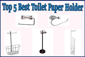 paper holder top 5 best toilet paper holder in 2017 online fanatic