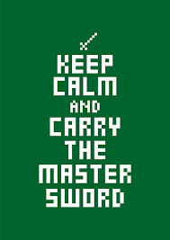 Keep Calm Memes - keep calm and carry the master sword poster technabob