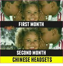 Chinese Meme - first month second month chinese headsets meme on esmemes com