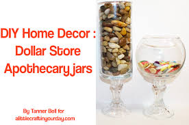 diy home decor dollar store apothecary jars a little craft in