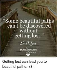 Getting Lost Meme - some beautiful paths can t be discovered without getting lost coral