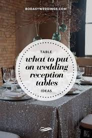 wedding tables wedding table ideas what to put on wedding reception tables