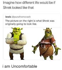 Shrek Memes - imagine how different life would be if shrek looked like that