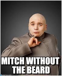 Mitch Meme - mitch without the beard dr evil meme on memegen