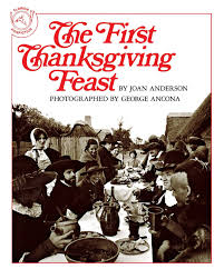 first thanksgiving photos the first thanksgiving feast joan anderson george ancona
