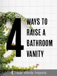 how to raise cabinets the floor how to make a bathroom vanity taller