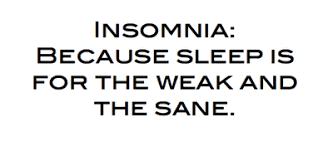 Sleep Is For The Weak Meme - insomnia because sleep is for the weak and the sane my weird