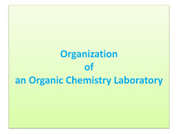 ppt organization of an organic chemistry laboratory powerpoint