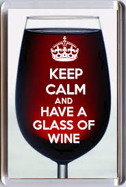glass of wine keep calm and and have a glass of wine fridge magnet red wine
