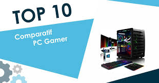 comparatif pc bureau meilleur pc gamer 2018 top 10 et comparatif