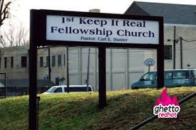 Church Sign Meme - church likes to keep it real ghetto red hot