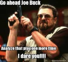Joe Buck Meme - meme creator go ahead joe buck analyze that play one more time i