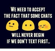 Memes About Texting - we need to accept the fact that some chats will never begin if we