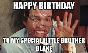 Blake Meme - happy birthday to my special little brother blake jim carrey tape