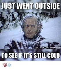 Cold Meme - 25 best memes about cold cold memes