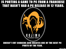 Metal Gear Solid Meme - in light of the fantastic metal gear solid v ground zeroes pc