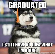 I Have No Idea What Im Doing Meme - i have no idea what im doing meme graduation meme center