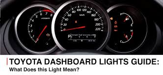 toyota dash light meanings toyota dashboard lights faqs toyota dealership in torrance ca
