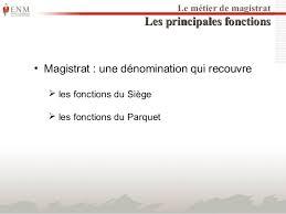 magistrat du si e et du parquet diaporama de presentation de l enm 2014 2