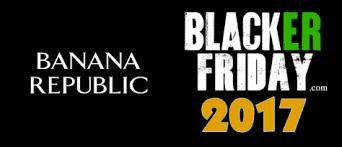 banana republic black friday 2017 sale deals black friday 2017
