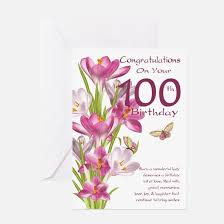 birthday cards for 100th birthday 100th birthday greeting cards cafepress