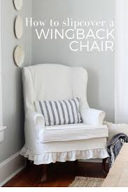 how to slipcover a chair how to sew a slipcover for a wingback chair wingback chairs