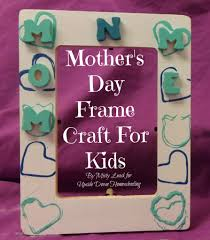 mother u0027s day frame craft for kids