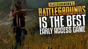 pubg is the best early access game player unknown battleground