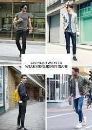how to wear men u0027s skinny jeans 3 useful tips and 23 looks to