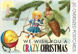 we wish you a crazy christmas strange christmas cards postcard