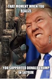 Skyrim Memes And Jokes - 25 best memes about donald trump skyrim donald trump skyrim
