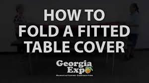 Fitted Oval Vinyl Tablecloths How To Fold A Fitted Table Cover Georgia Expo Youtube