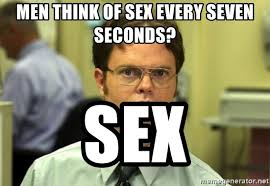 Sex Meme Generator - men think of sex every seven seconds sex dwight meme meme