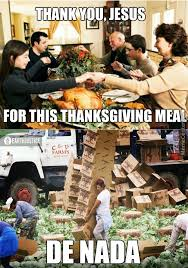 Thank You Jesus Meme - people you forgot to thank for your thanksgiving meal the people