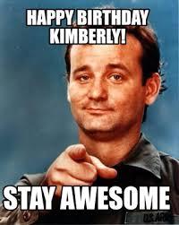 Kimberly Meme - meme maker happy birthday kimberly stay awesome6