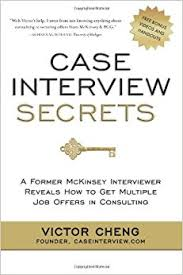 Victor Cheng Consulting Resume Toolkit Case Interview Secrets A Former Mckinsey Interviewer Reveals How