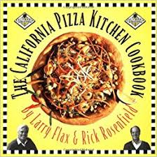 California Pizza Kitchen Coupon Code by California Pizza Kitchen Cookbook Rick Rosenfield Larry Flax