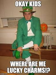 Lucky Charms Meme - angry leprechaun imgflip