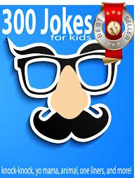 buy 300 jokes for kids knock knock yo mama one liners and more