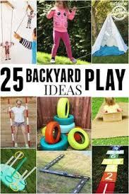 Kids Backyard Play by 10 Fun Backyard Activities For Kids Summer Backyards And Activities