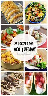 New Dinner Recipe Ideas 25 Recipes For Taco Tuesday I Heart Nap Time
