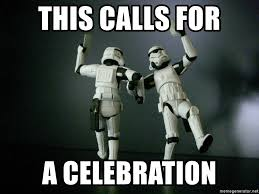 Celebration Meme - this calls for a celebration star wars payday meme generator