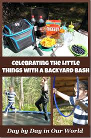 Things In A Backyard Celebrating The Little Things With A Backyard Bash Day By Day In