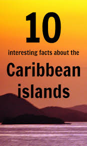 interesting facts about the caribbean islands