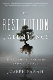 the restitution of all things israel christians and the end of