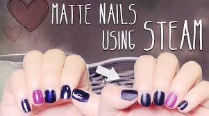 diy matte nails using steam youtube